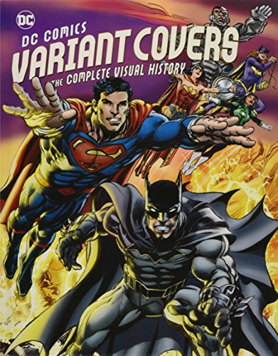 [Free] DC Comics Variant Covers: The Complete Visual History<br />[Z.I.P]