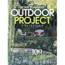Home Planners Outdoor Project Collection: 113 Easy-To-Build Projects