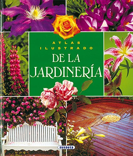 Atlas ilustrado de la jardineria / Illustrated Atlas of gardening (Spanish Edition)