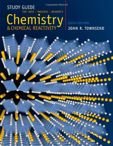 Study Guide for Kotz/Treichel/Weaver's Chemistry and Chemical Reactivity, 6th