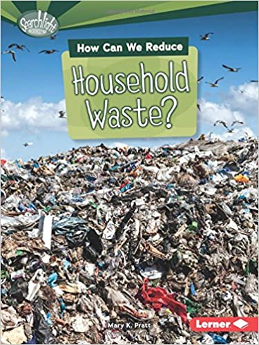 Book How Can We Reduce Household Waste? (Searchlight Books What Can We Do about Pollution?)