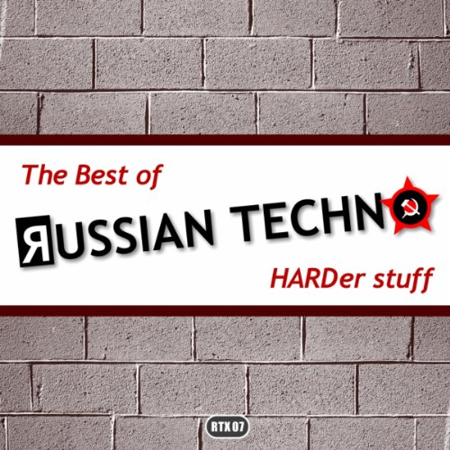 The Best Of Russian Techno - Harder Stuff