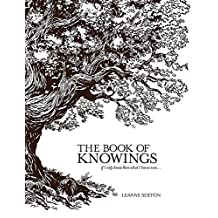 The Book of Knowings: If I Only Knew Then What I Know Now