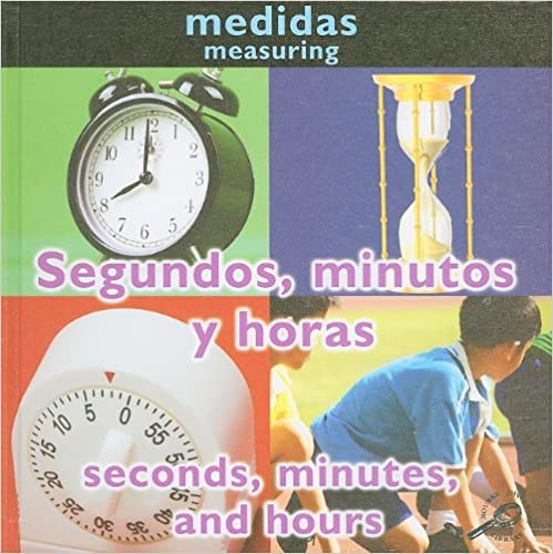 Segundos, Minutos Y Horas/seconds, Minutes, And Hours = Seconds, Minutes, And Hours por Holly Karapetkova