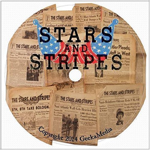 The Stars and Stripes: The American Soldiers' Newspaper of World War One, 71 Vintage Issues 1918-1919