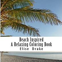 Beach Inspired - A Relaxing Coloring Book