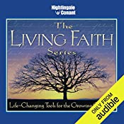 The Living Faith Series: Life-Changing Tools for the Growing Christian   Bill Hybels, Haddon Robinson, Luis Palau, D. James Kennedy, Stuart Briscoe, O. S. Guiness, Ravi Zacharias