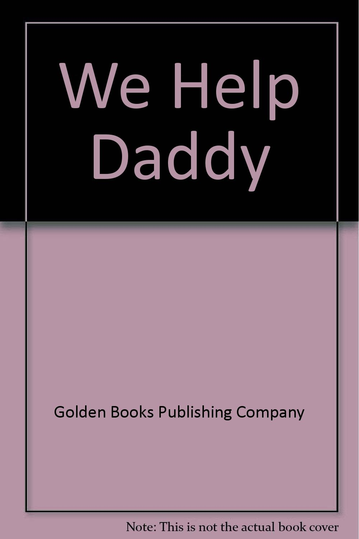 Download We Help Daddy (Little Golden Book) pdf