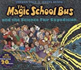 The Magic School Bus and the Science Fair Expedition (Magic School Bus) by Joanna Cole (2006-08-01)