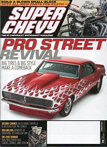 Super Chevy February 2016 The #1 Chevrolet Enthusiast Magazine PRO STREET REVIVAL: BIG TIRES & STYLE MAKE A COMEBACK