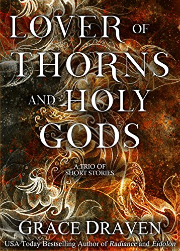 Lover of thorns and holy gods kindle edition by grace draven lora lover of thorns and holy gods by draven grace fandeluxe Choice Image