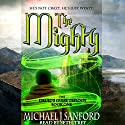 The Mighty: The Druid's Guise, Book 1 Audiobook by Michael J Sanford Narrated by Seth Trey
