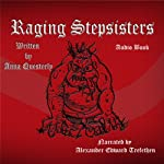 Raging Stepsisters: Pilfered from the Pages of The Minstrel's Tale | Anna Questerly