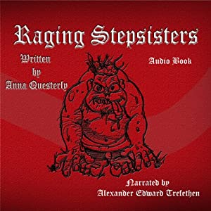 Raging Stepsisters Audiobook