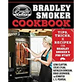 The Bradley Smoker Cookbook: Tips, Tricks, and Recipes from Bradley Smoker?s Pro Staff