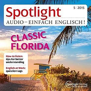 Spotlight Audio - Classic Florida. 05/2015 Hörbuch