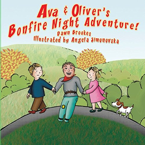Ava & Oliver's Bonfire Night Adventure (Ava & Oliver Adventure Series) (Volume 1)
