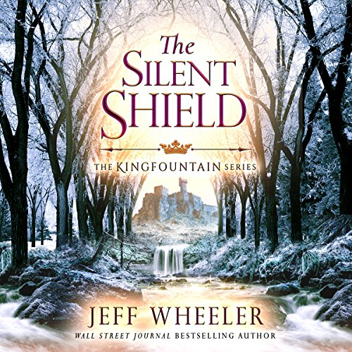 The Silent Shield: The Kingfountain Series, Book 5 cover