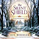 The Silent Shield: The Kingfountain Series, Book 5 Audiobook by Jeff Wheeler Narrated by Kate Rudd