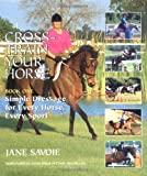 Cross-Train Your Horse: Book One: Simple Dressage for Every Horse, Every Sport (Bk. 1)