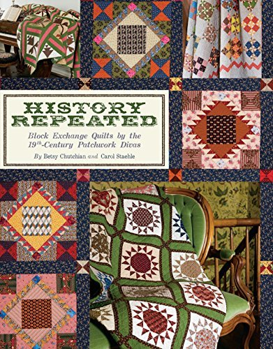 History Repeated: Block Exchange Quilts by the 19th Century Patchwork Divas by Betsy Chutchian - Shopping Kansas Legends City