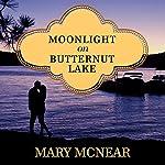 Moonlight on Butternut Lake: Butternut Lake Series, Book 3 | Mary McNear