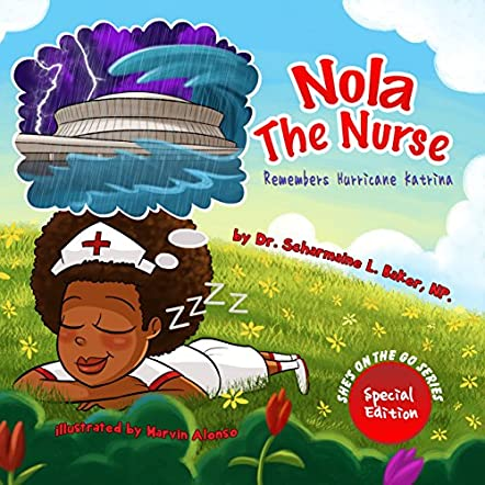 Nola the Nurse Remembers Hurricane Katrina