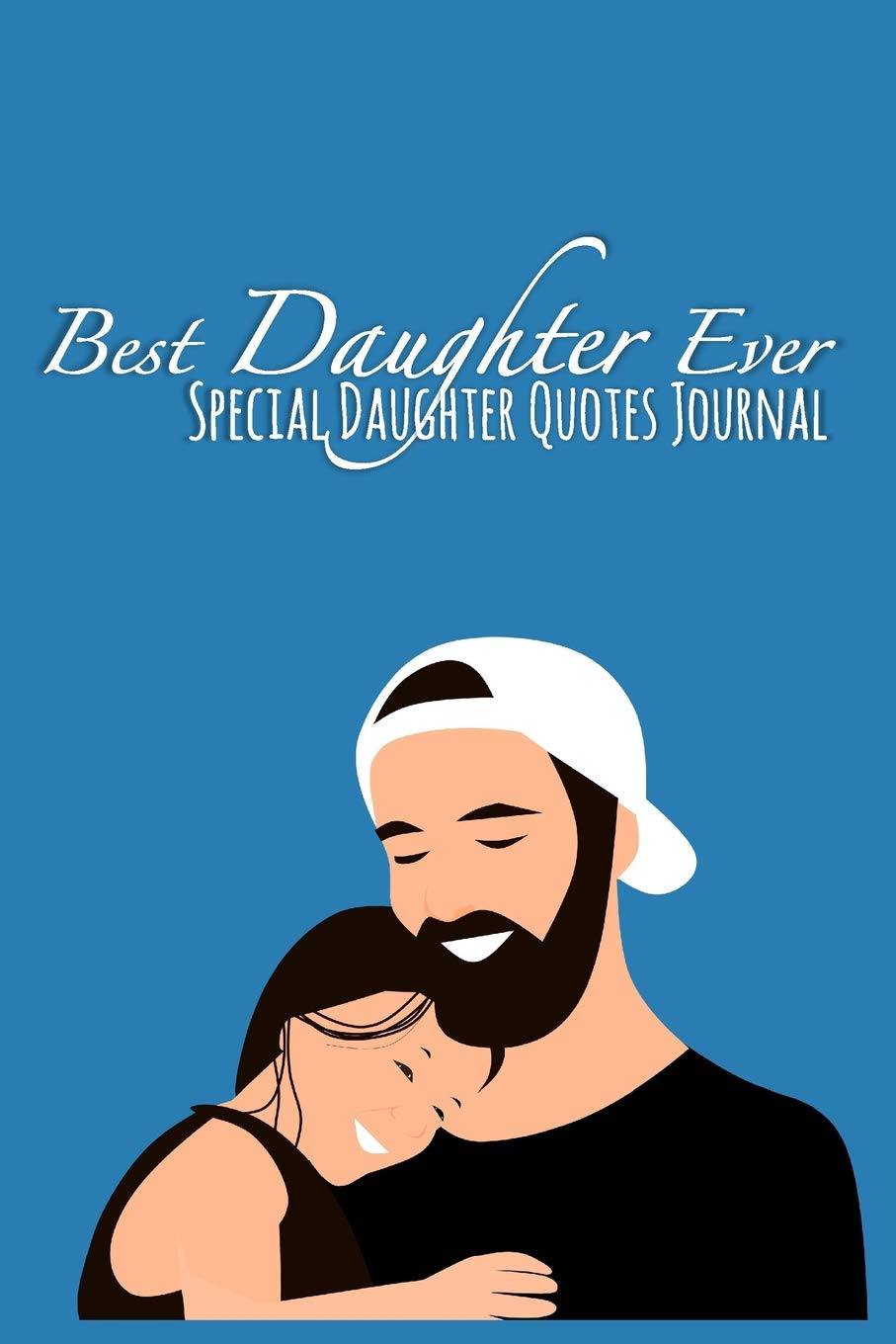 Best Daughter Ever: Special Daughter Quotes Journal - Blank ...