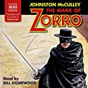 The Mark of Zorro Audiobook by Johnston McCulley Narrated by Bill Homewood