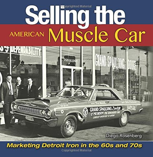 [Selling the American Muscle Car: Marketing Detroit Iron in the 60s and 70s] (American Motors Muscle Cars)