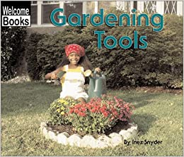 Gardening Tools (Welcome Books: Tools)