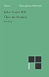 Über die Freiheit: Ein Essay (Philosophische Bibliothek 583)