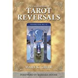 The Complete Book of Tarot Reversals (Special Topics in Tarot Series, 1)
