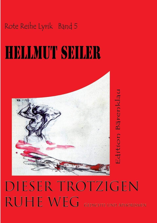 Dieser Trotzigen Ruhe Weg German Edition Hellmut Seiler