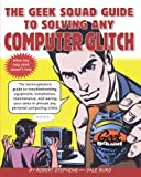 img - for The Geek Squad Guide to Solving Any Computer Glitch book / textbook / text book