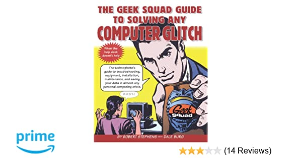 the geek squad guide to solving any computer glitch robert stephens rh amazon com Geek Squad Van Geek Squad Agent