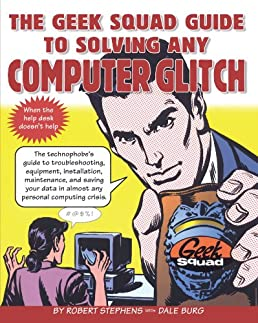 the geek squad guide to solving any computer glitch robert stephens rh amazon com Geek Squad Tech Support Geek Squad Agent
