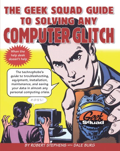 The Geek Squad Guide to Solving Any Computer Glitch (Personal Computing)