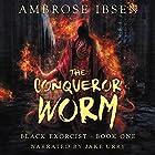 The Conqueror Worm: Black Exorcist, Book 1 Hörbuch von Ambrose Ibsen Gesprochen von: Jake Urry