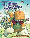 img - for Here Comes T. Rex Cottontail book / textbook / text book
