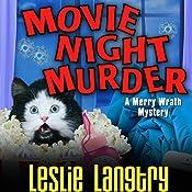Movie Night Murder: Merry Wrath Mystery, Book 4 | Leslie Langtry