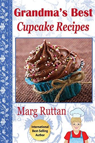 Grandma S Best Cupcake Recipes Grandma S Best Recipes Book 10