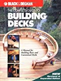 The Complete Guide to Building Decks (Black & Decker Outdoor Home)
