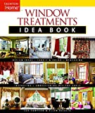 window decorating ideas Window Treatments Idea Book: Design Ideas * Fabric & Color * Embellishing Ready (Taunton Home Idea Books)