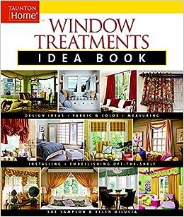 Window Treatments Idea Book: Design Ideas * Fabric & Color ...