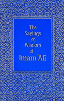 The Sayings & Wisdom of Imam `Ali (English Edition) de [Haeri, Shaykh Fadhlalla]