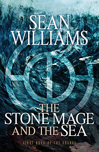 The Stone Mage And The Sea First Book Of The Change