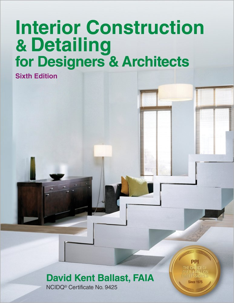 Interior Construction Detailing For Designers Architects 6th Edition David Kent Ballast 9781591264200 Amazon Books