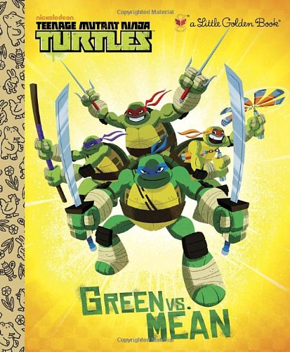 Green vs. Mean (Teenage Mutant Ninja Turtles) (Little Golden Book) PDF