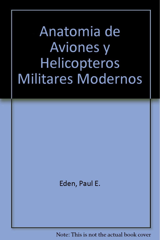 Anatomia de aviones y helicopteros militares modernos: Amazon.es ...